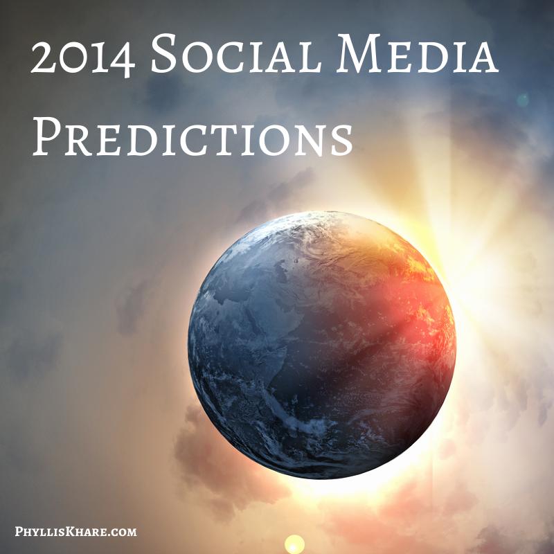 2014 Social Media Predictions Phyllis Khare