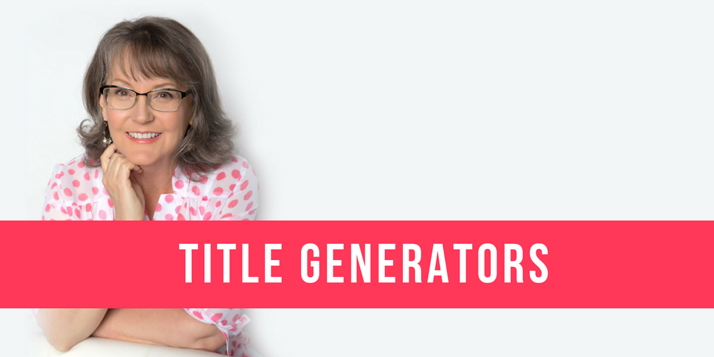 How to write titles that people will click – 4 of my favorite tools