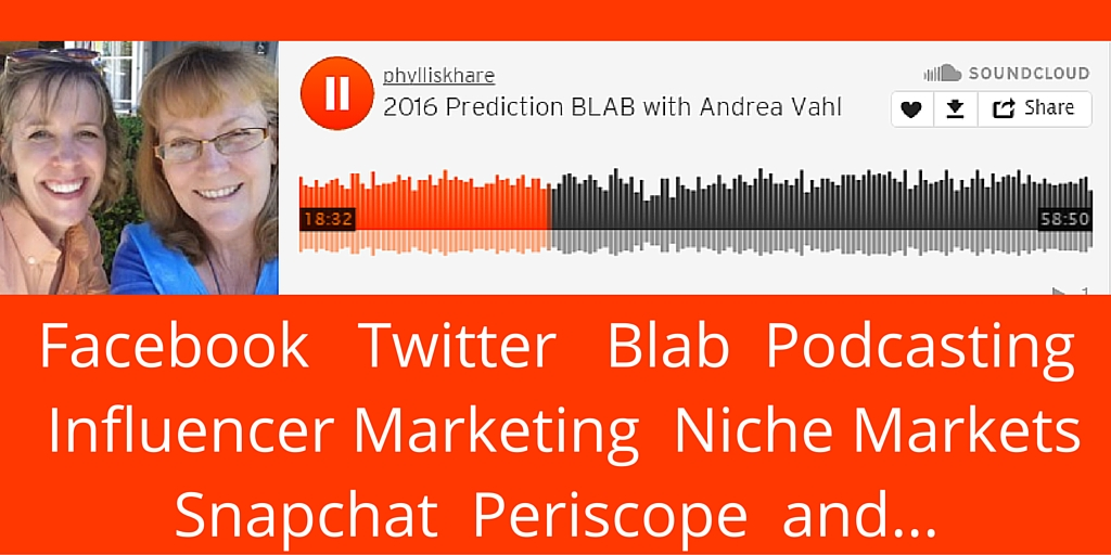 2016 Predictions with Phyllis Khare and Andrea Vahl | #blab Audio Version